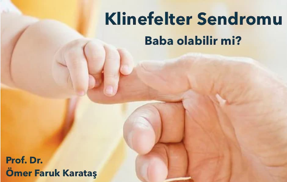 Klinefelter Sendromu cocugu olurmu baba olabilirmi